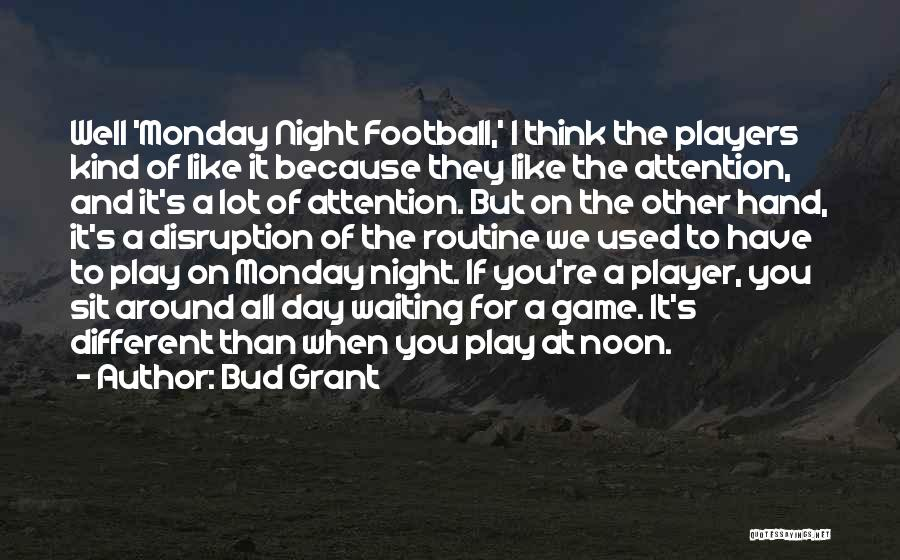 Best Monday Night Football Quotes By Bud Grant