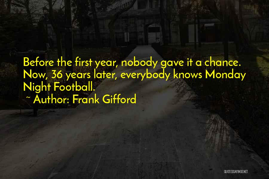 Best Monday Night Football Quotes By Frank Gifford