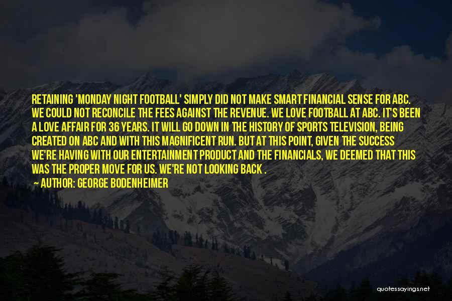 Best Monday Night Football Quotes By George Bodenheimer