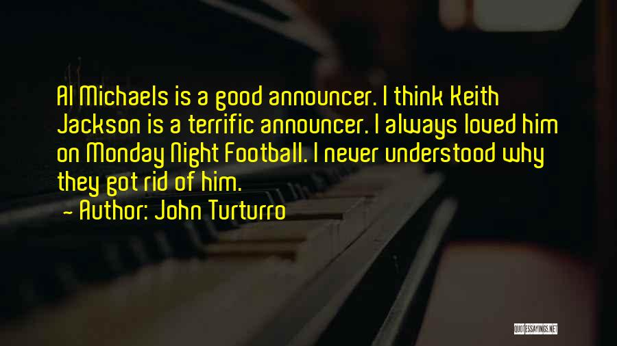 Best Monday Night Football Quotes By John Turturro