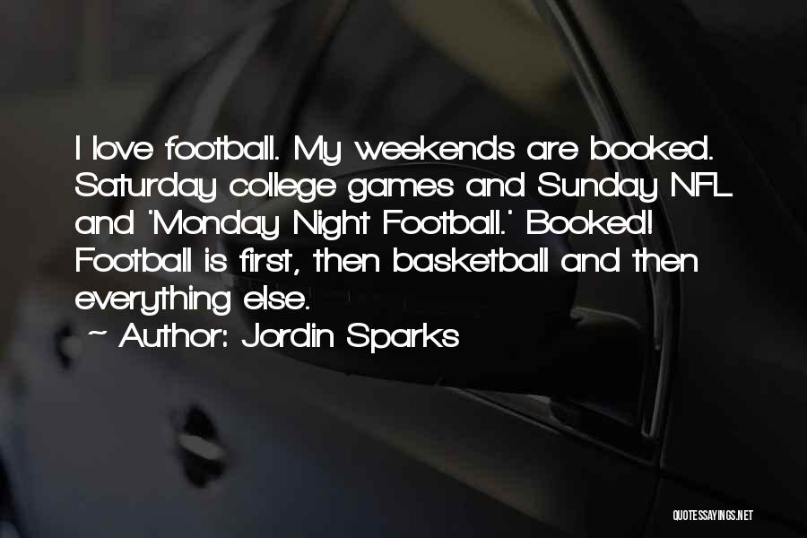 Best Monday Night Football Quotes By Jordin Sparks