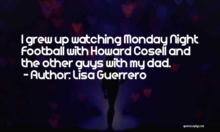Best Monday Night Football Quotes By Lisa Guerrero