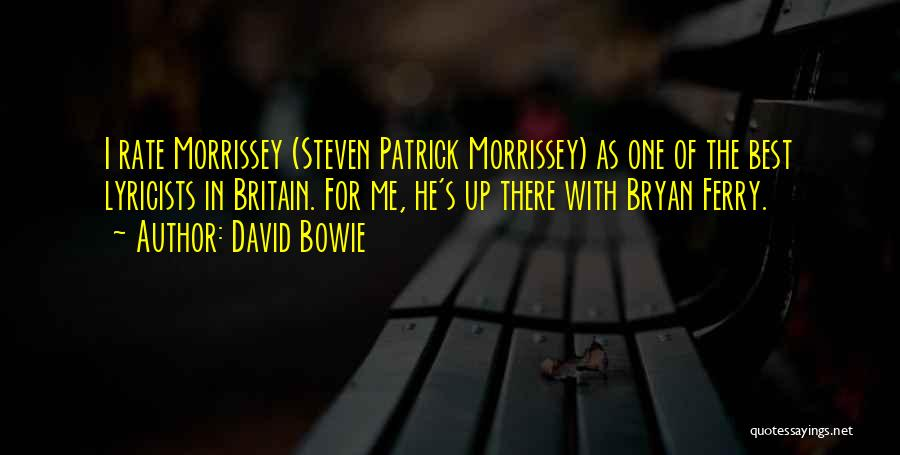 Best Morrissey Quotes By David Bowie