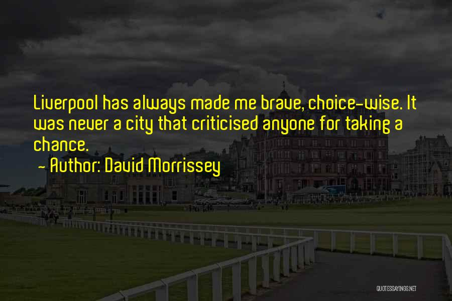 Best Morrissey Quotes By David Morrissey