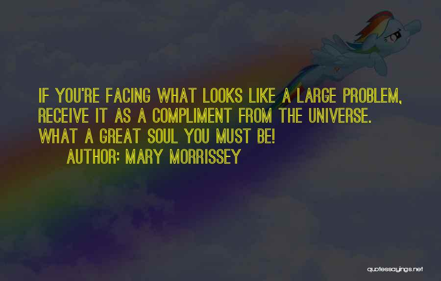 Best Morrissey Quotes By Mary Morrissey