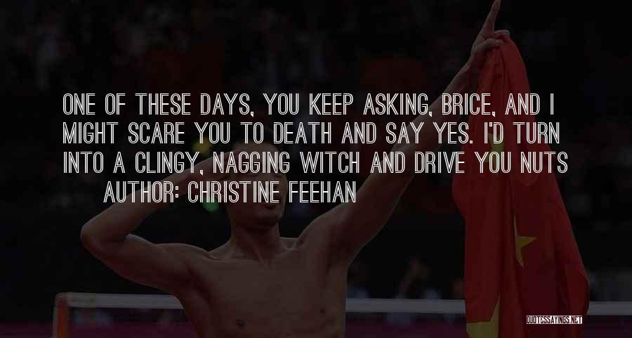 Best Nagging Quotes By Christine Feehan
