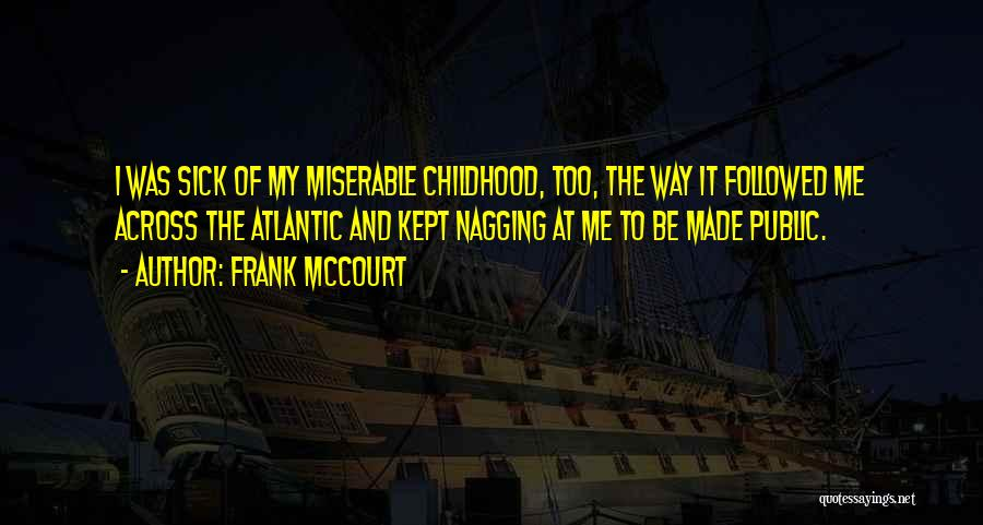 Best Nagging Quotes By Frank McCourt