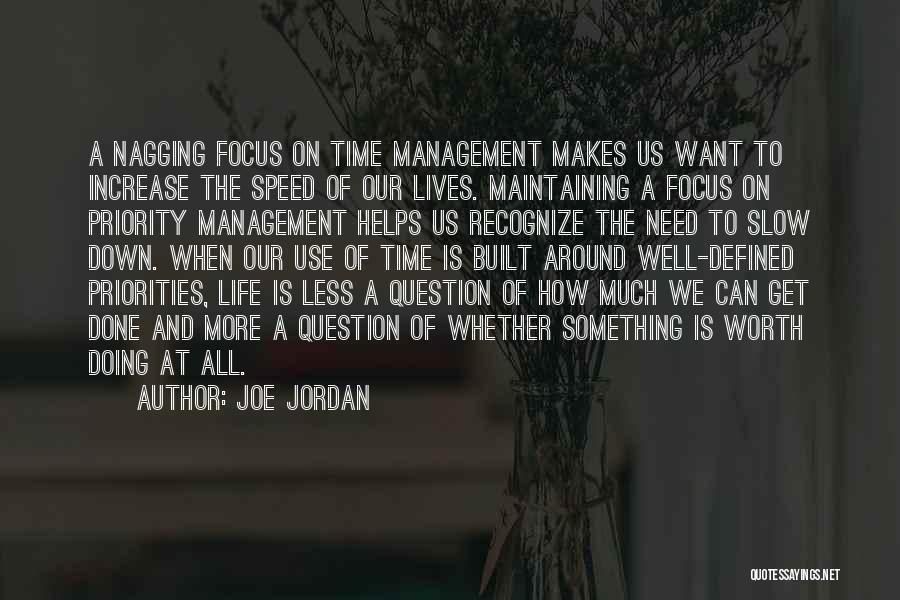Best Nagging Quotes By Joe Jordan