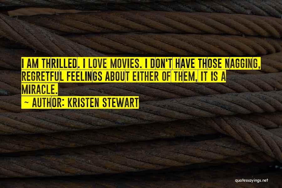 Best Nagging Quotes By Kristen Stewart