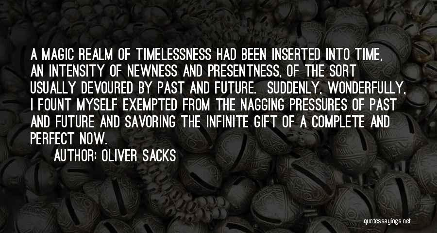 Best Nagging Quotes By Oliver Sacks