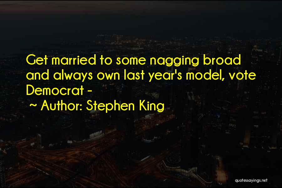 Best Nagging Quotes By Stephen King