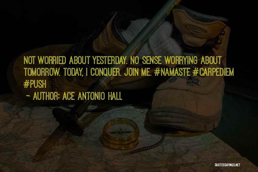 Best Namaste Quotes By Ace Antonio Hall