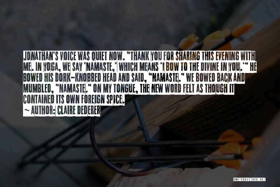 Best Namaste Quotes By Claire Dederer