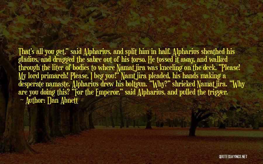 Best Namaste Quotes By Dan Abnett