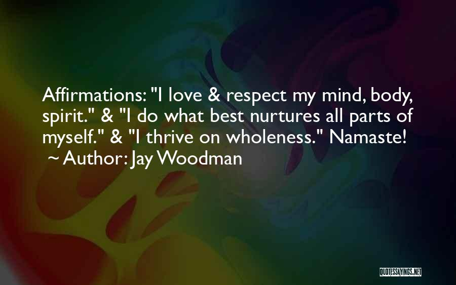 Best Namaste Quotes By Jay Woodman