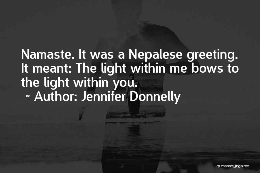 Best Namaste Quotes By Jennifer Donnelly