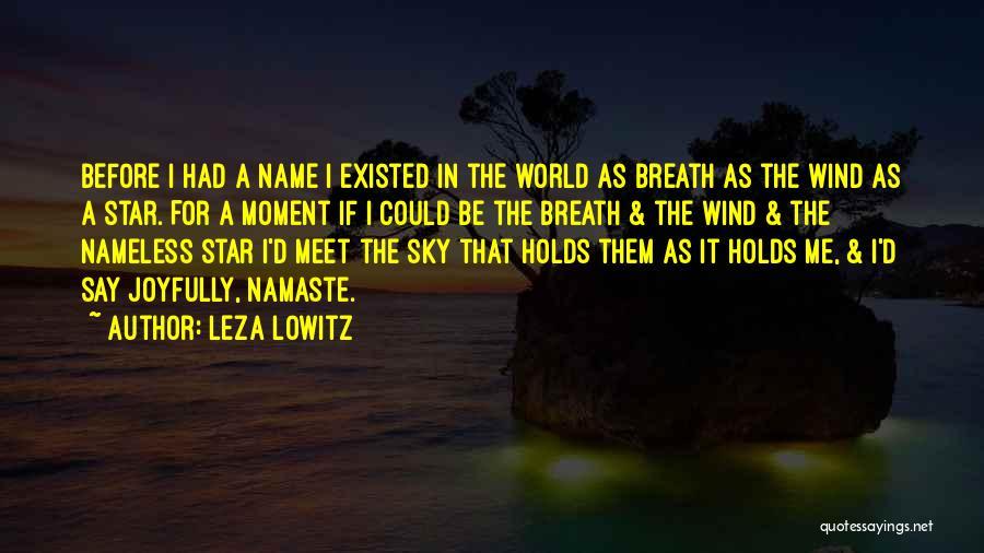 Best Namaste Quotes By Leza Lowitz
