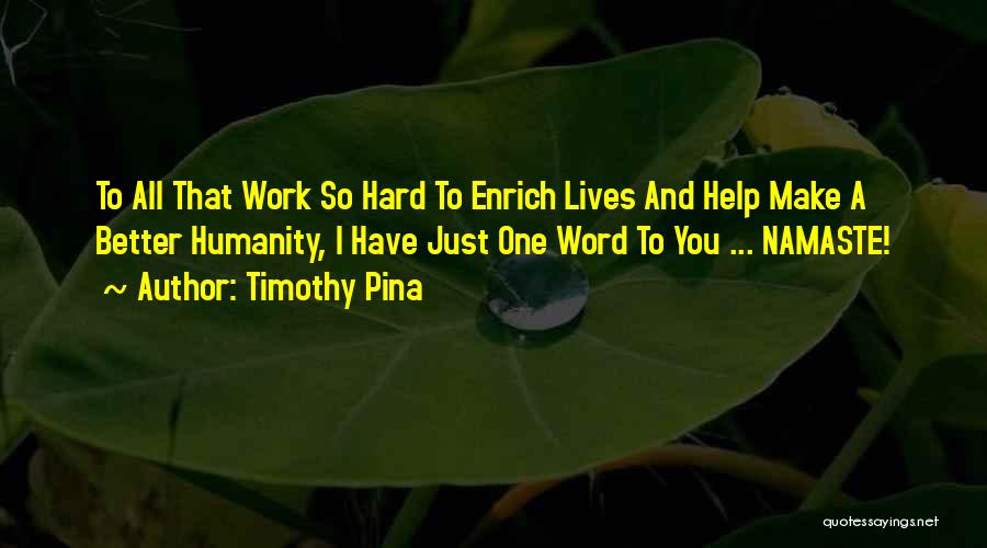 Best Namaste Quotes By Timothy Pina