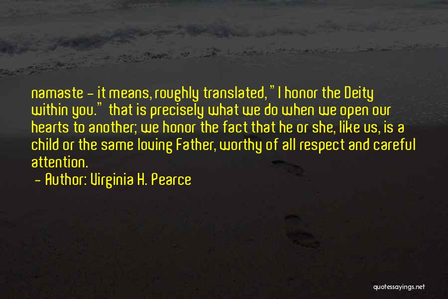 Best Namaste Quotes By Virginia H. Pearce