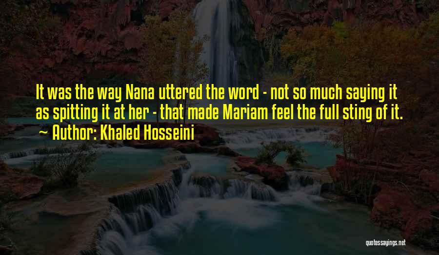Best Nana Quotes By Khaled Hosseini