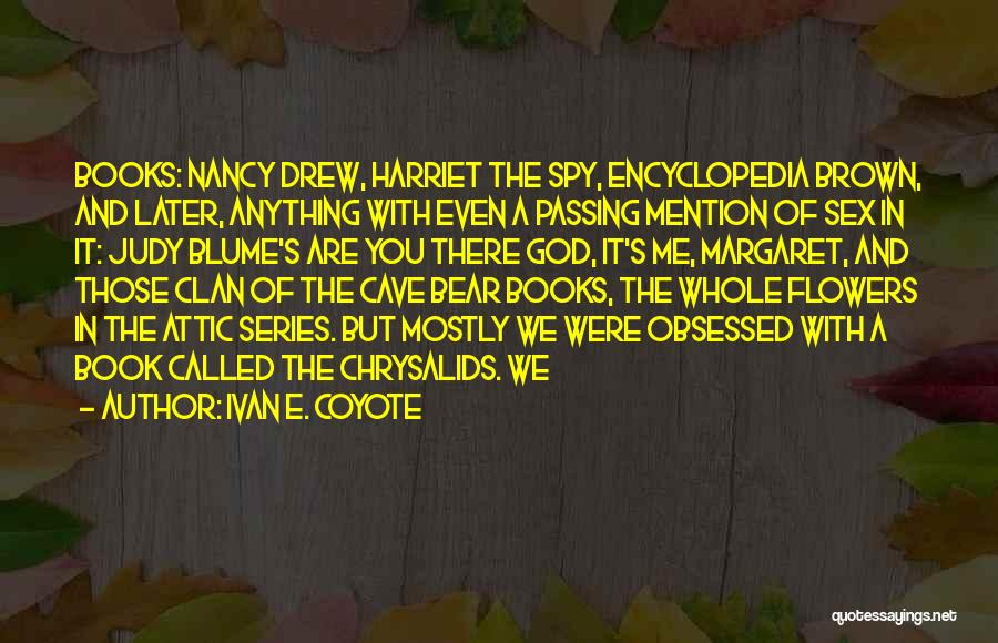 Best Nancy Drew Quotes By Ivan E. Coyote