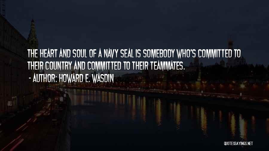 Best Navy Seal Quotes By Howard E. Wasdin
