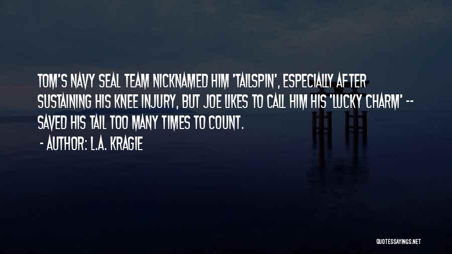Best Navy Seal Quotes By L.A. Kragie