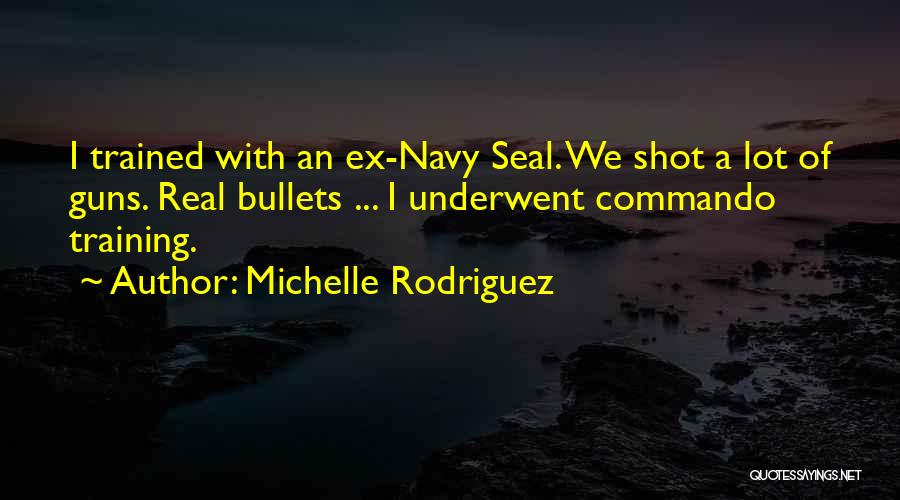 Best Navy Seal Quotes By Michelle Rodriguez