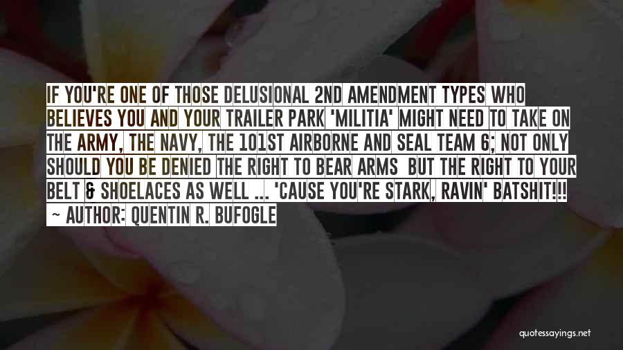 Best Navy Seal Quotes By Quentin R. Bufogle