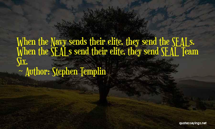 Best Navy Seal Quotes By Stephen Templin