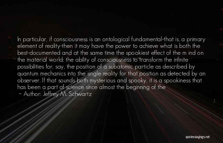 Best Neuroscience Quotes By Jeffrey M. Schwartz