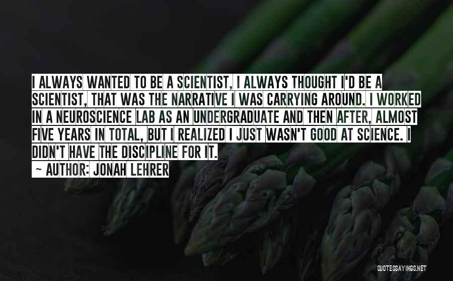 Best Neuroscience Quotes By Jonah Lehrer