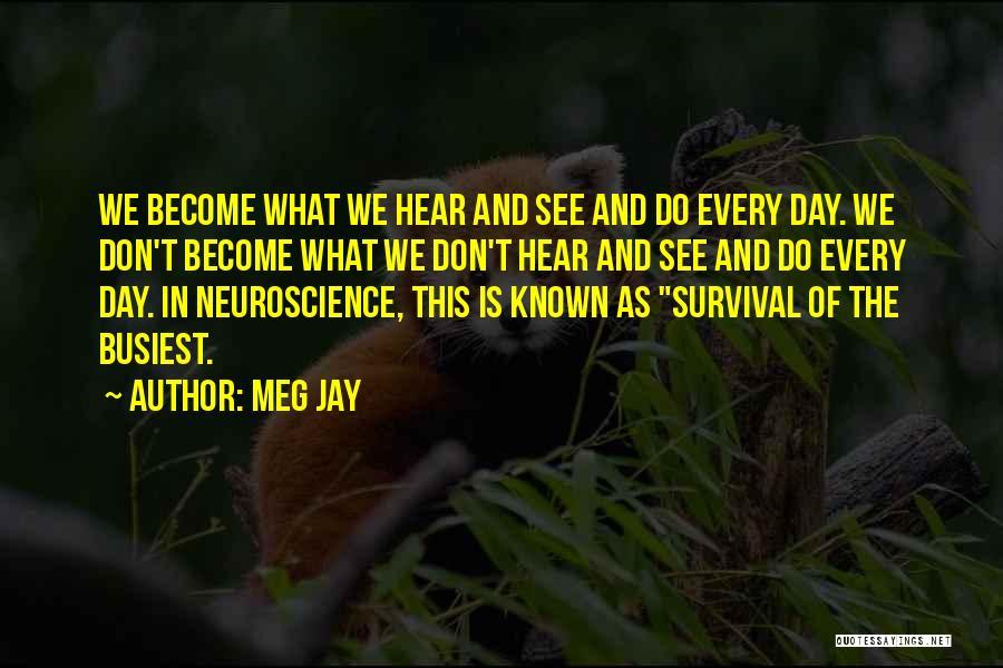 Best Neuroscience Quotes By Meg Jay