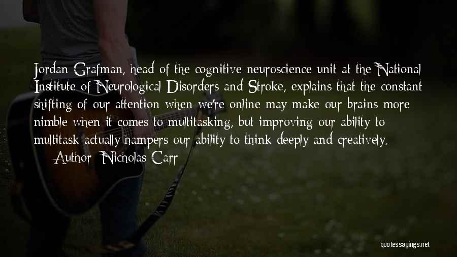 Best Neuroscience Quotes By Nicholas Carr