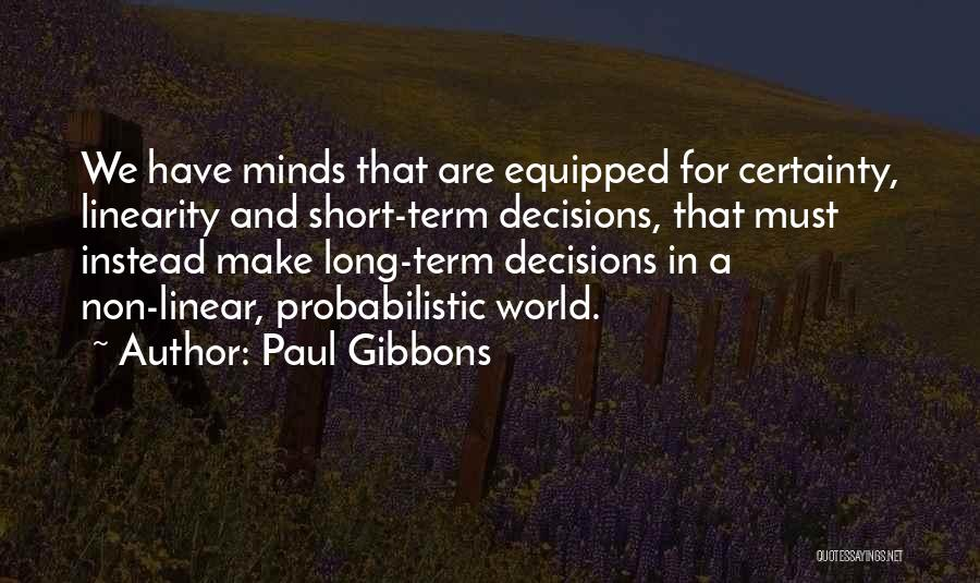 Best Neuroscience Quotes By Paul Gibbons