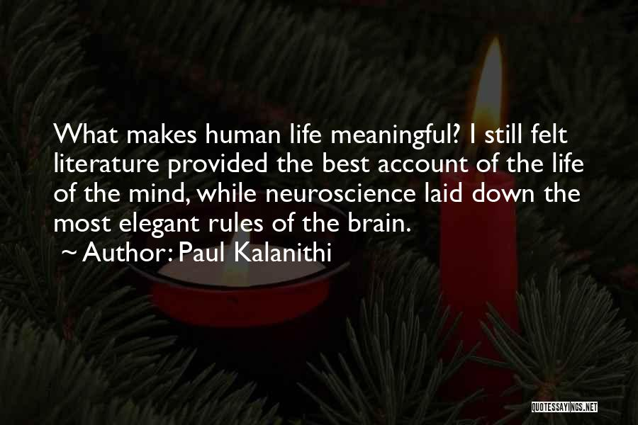 Best Neuroscience Quotes By Paul Kalanithi