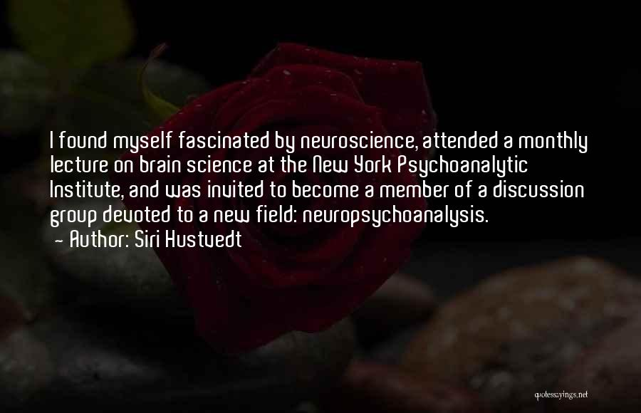 Best Neuroscience Quotes By Siri Hustvedt