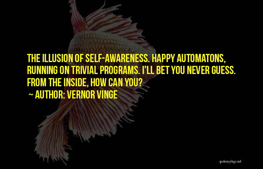 Best Neuroscience Quotes By Vernor Vinge