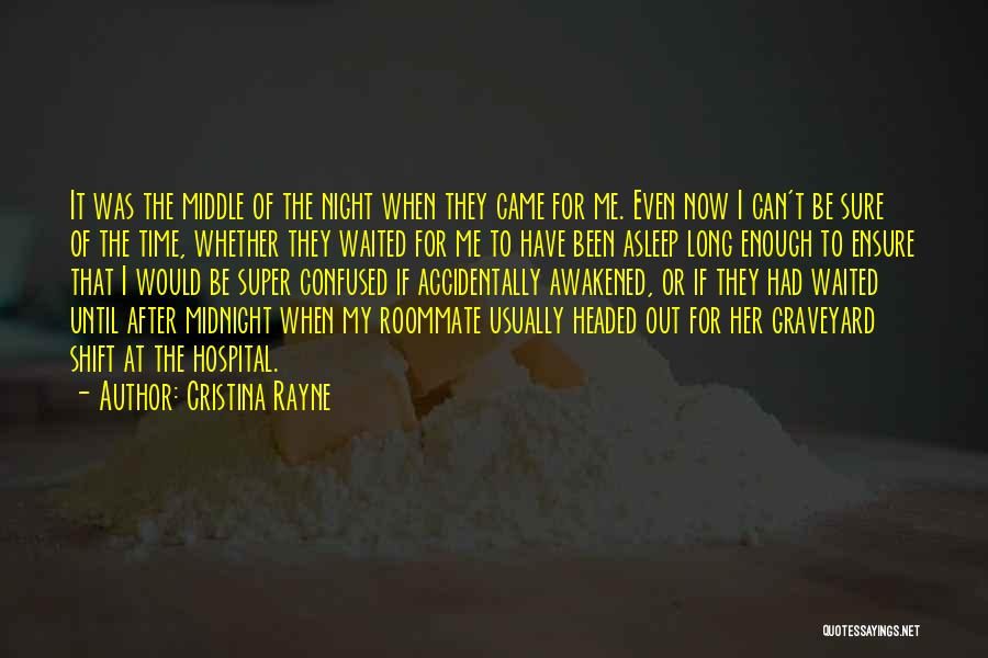 Best Night Shift Quotes By Cristina Rayne
