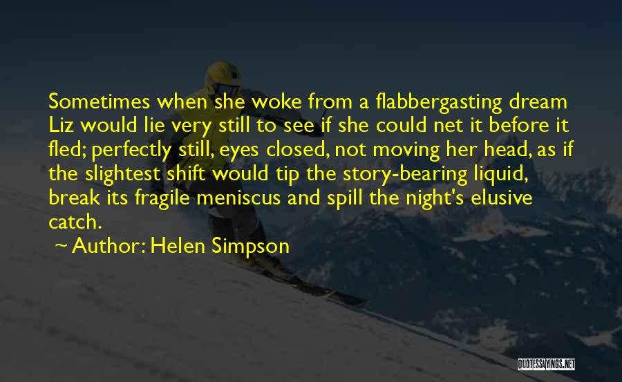 Best Night Shift Quotes By Helen Simpson