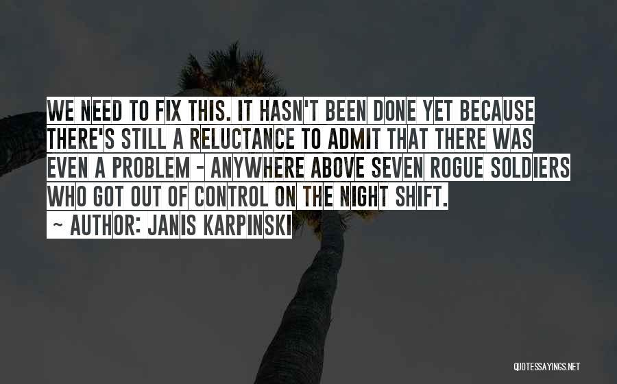 Best Night Shift Quotes By Janis Karpinski