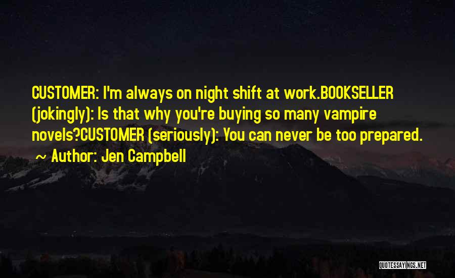 Best Night Shift Quotes By Jen Campbell