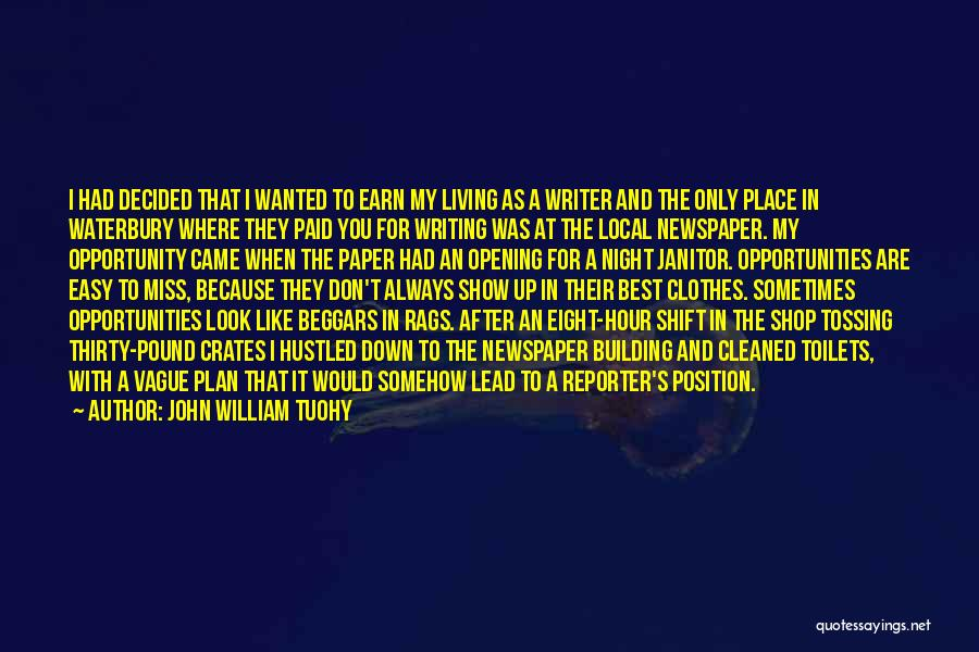 Best Night Shift Quotes By John William Tuohy