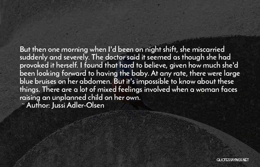 Best Night Shift Quotes By Jussi Adler-Olsen