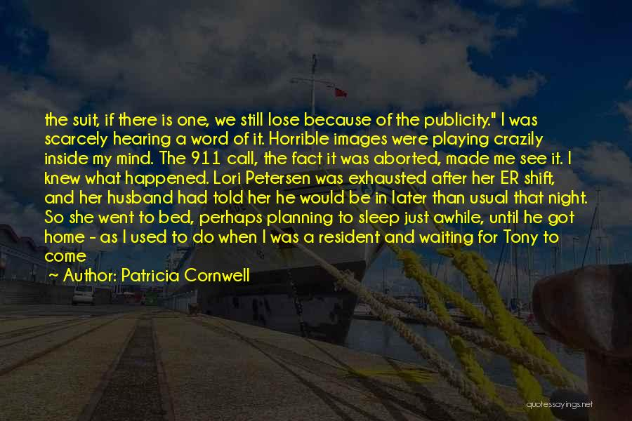 Best Night Shift Quotes By Patricia Cornwell