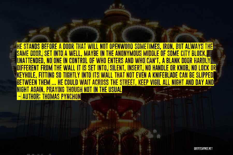 Best Night Shift Quotes By Thomas Pynchon