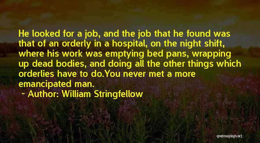 Best Night Shift Quotes By William Stringfellow