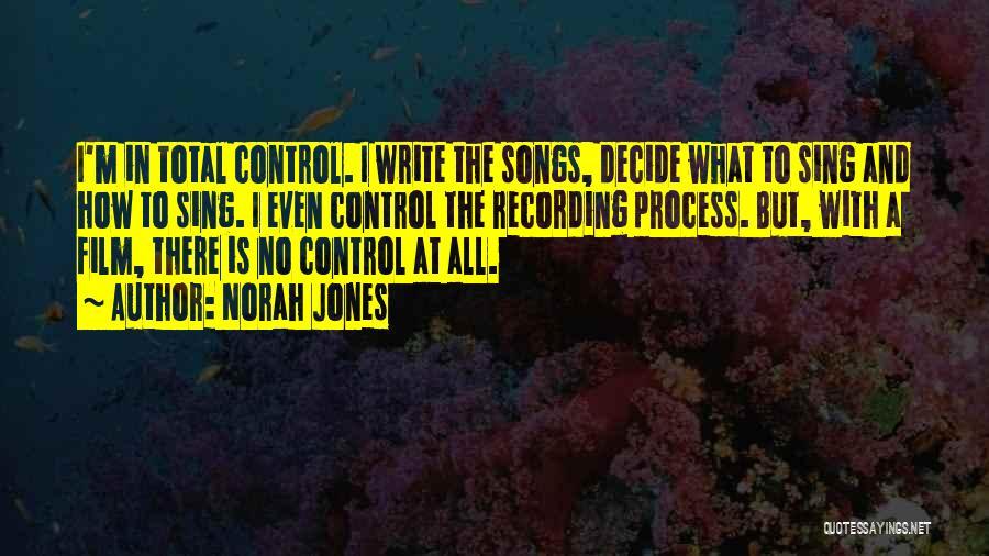 Best Norah Jones Song Quotes By Norah Jones