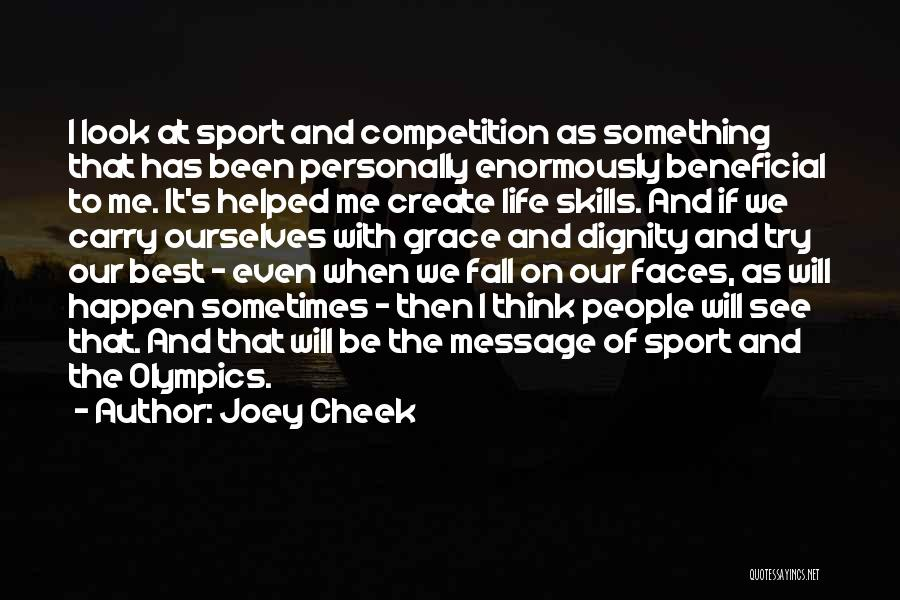 Best Olympics Quotes By Joey Cheek