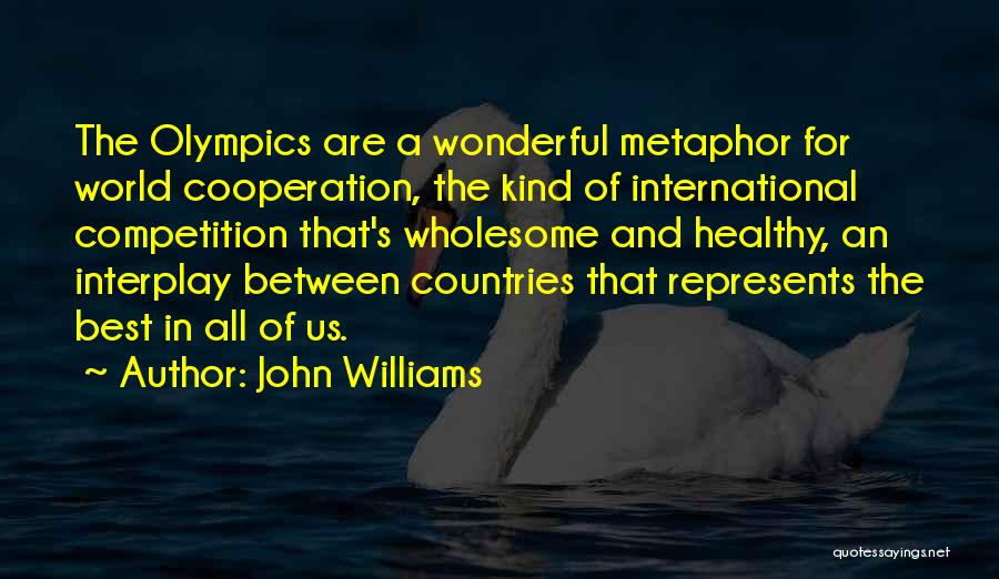 Best Olympics Quotes By John Williams